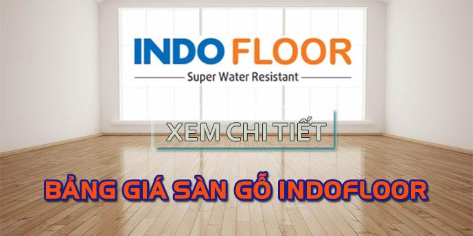 Bảng báo giá sàn gỗ Indo Floor