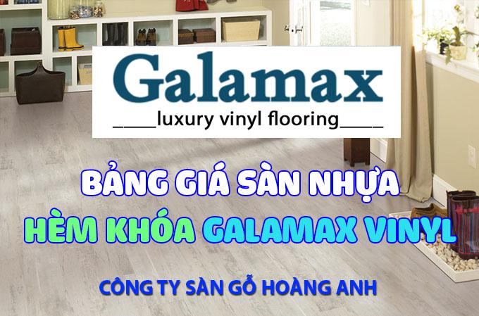 Bảng giá sàn nhựa hèm khóa Galamax