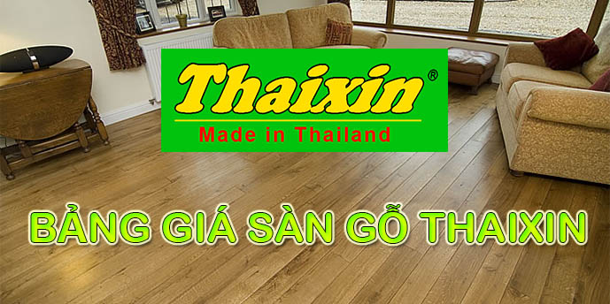 Bảng giá sàn gỗ Thaixin